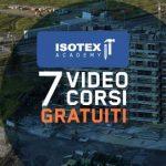 Video corsi Isotex Academy.<br>Non perdere neanche una puntata!